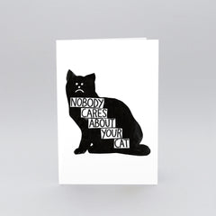 Wrap - Greeting Card - Nobody Cares About Your Cat