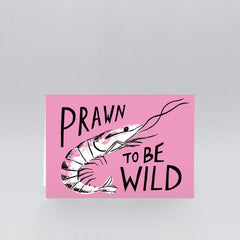 Wrap - Greeting Card - Prawn To Be Wild