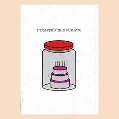 Things by Bean - 'I Trapped This For You' Card