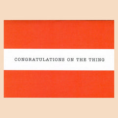 Things by Bean - 'Congratulations On The Thing' Card