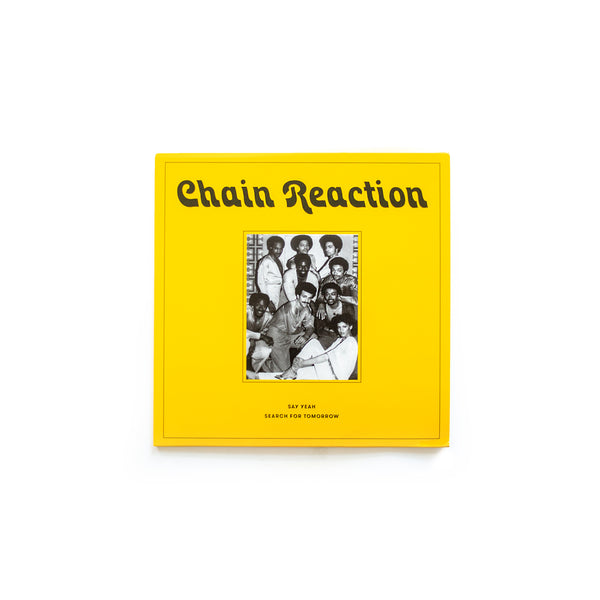 "Chain Reaction - Say Yeah /  Search For Tomorrow 7"" (1979) RSR001"