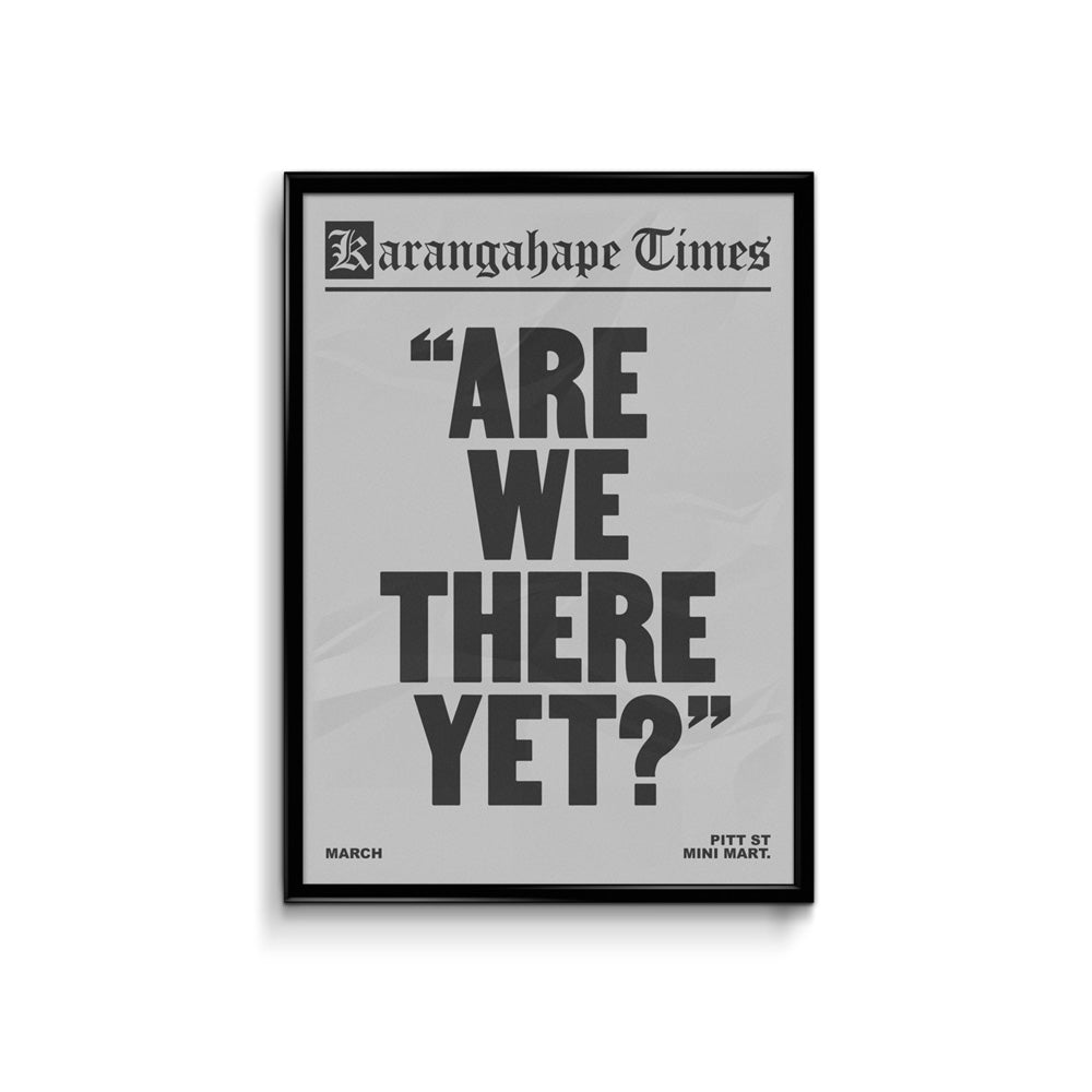 Karangahape Times Are We There Yet Poster - A3