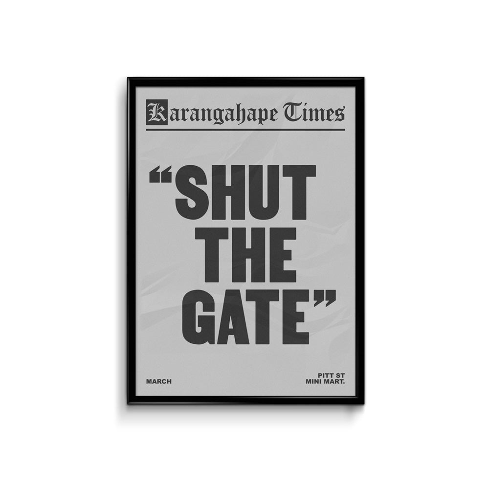 Karangahape Times Shut The Gate Poster - A3