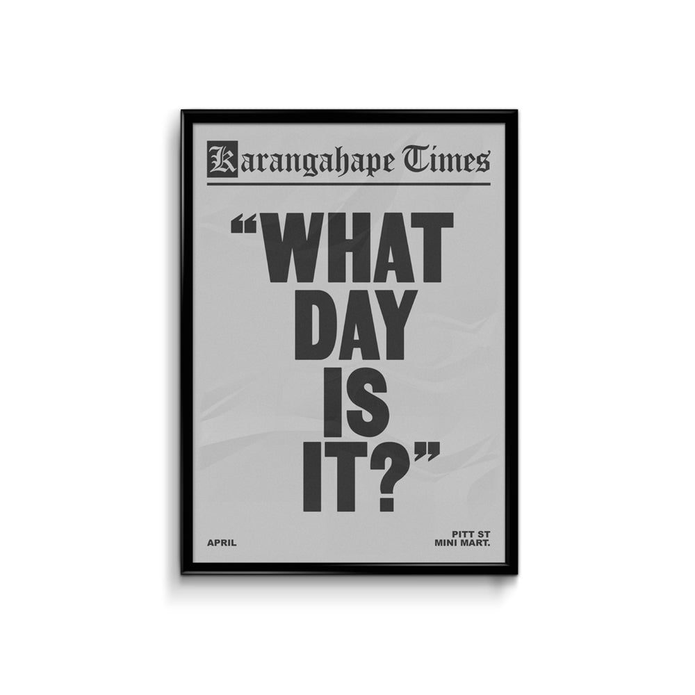 Karangahape Times What Day Is It Poster - A3