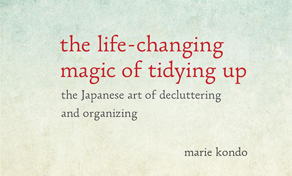 Incorporate The Hottest Japanese Tidying System Into Your Own Home: The KonMari Method