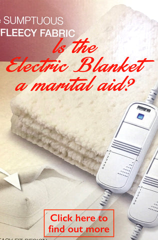 The Electric Blanket -  a marital aid!?