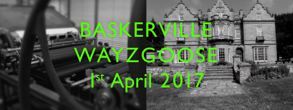 Baskerville Wayzgoose 1st April 2017