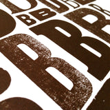 Brown B A3 limited edition letterpress print