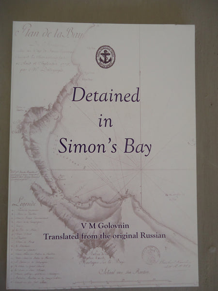Detained in Simon's Bay, VM Golovnin. Translated from the original Russian