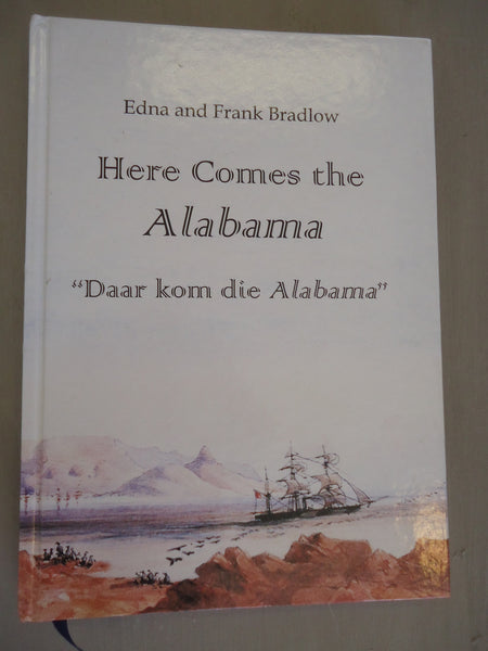 "Here Comes the Alabama. ""Daar kom die Alabama"" by Edna and Frank Bradlow"