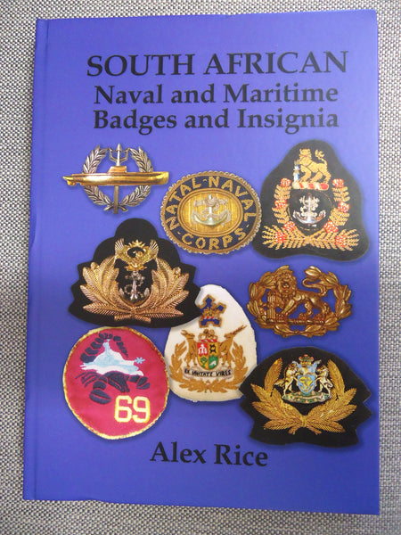 South African Naval and Maritime Badges and Insignia. Alex Rice