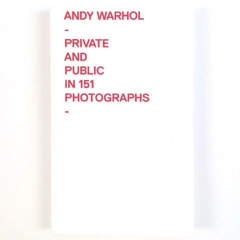 Andy Warhol Private and Public in 151 Photographs cover