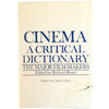 Cinema A Critical Dictionary volume 1 cover