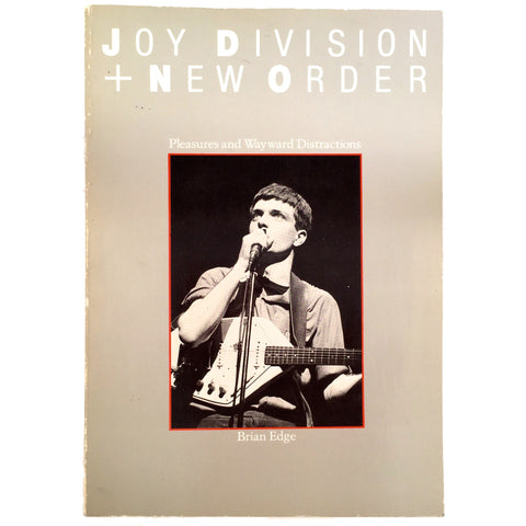 Pleasure and Wayward Distraction: The Joy Division and New Order Story