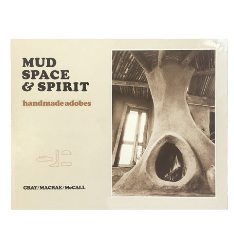 Mud Space & Spirit: Handmade Adobes