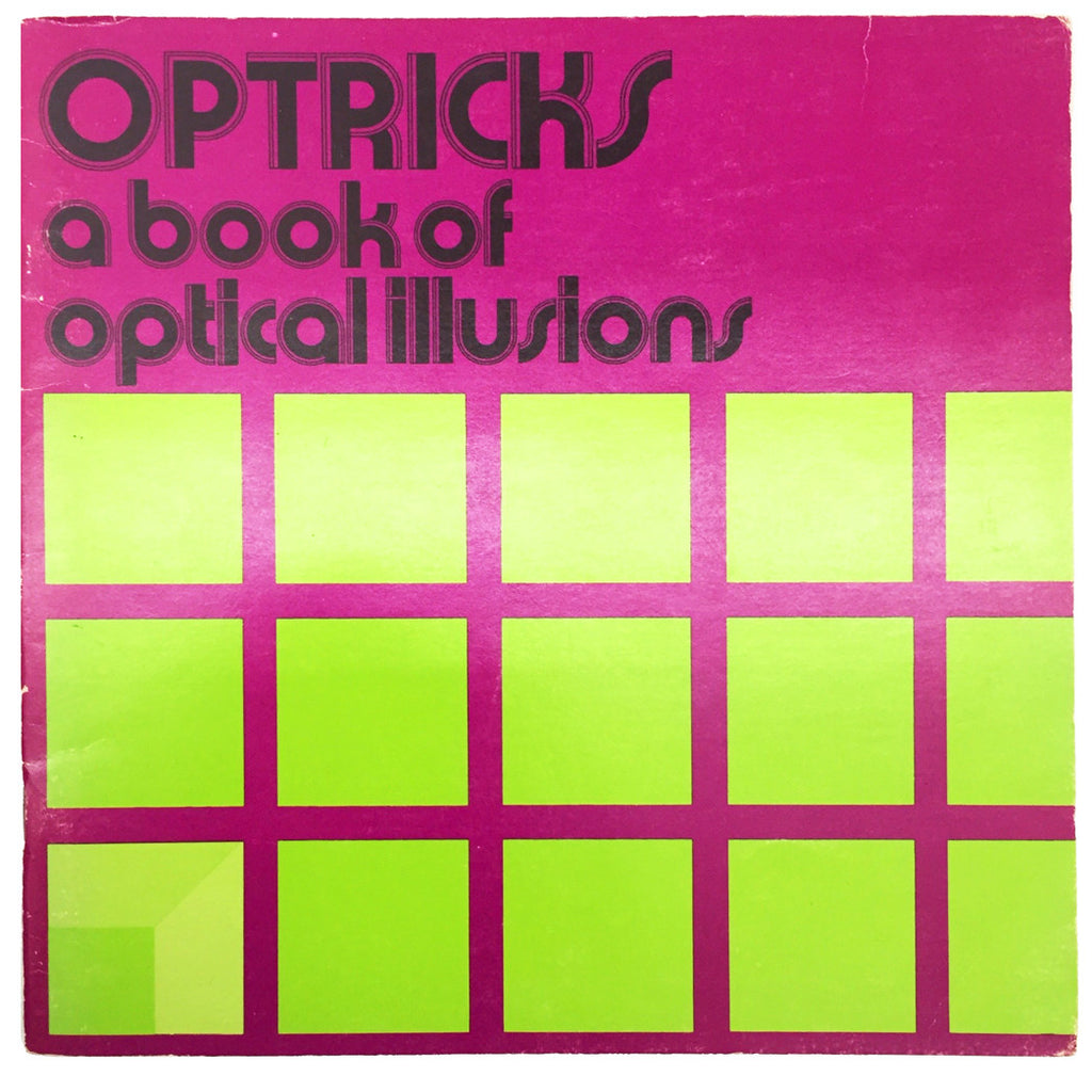 Optricks: A Book of Optical Illusions