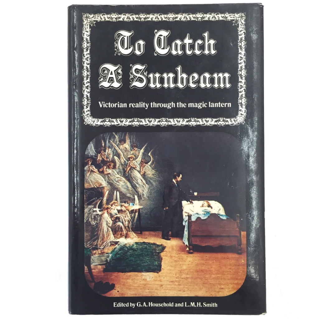 To Catch a Sunbeam: Victorian reality through the magic lantern