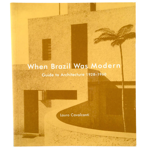 When Brazil Was Modern: A Guide to Architecture cover