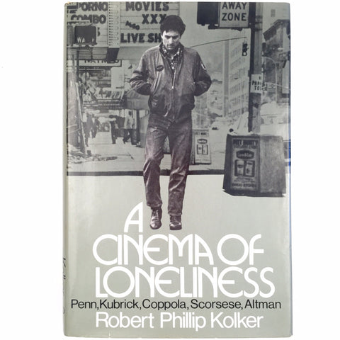 A Cinema of Loneliness: Penn, Kubrick, Coppola, Scorsese, Altman