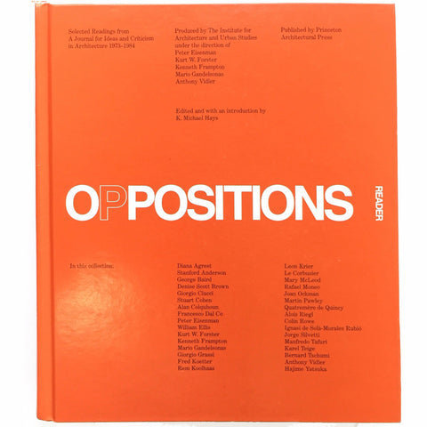 Oppositions Reader: Selected Readings from a Journal for Ideas and Criticism in Architecture 1973-1984