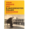 Your Private Sky: R Buckminster Fuller: Discourse