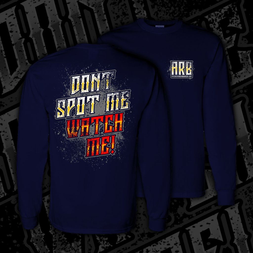 """ON SALE"" DON'T SPOT ME WATCH ME ""Long Sleeve"""