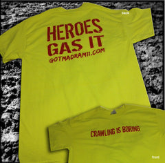 Crawling is Boring HEROES GAS IT  Short Sleeve T-shirts