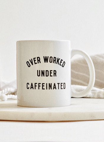 Over Worked Under Caffeinated Hard Working Coffee Lover Mug