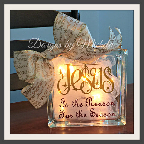 Christmas Jesus is the Reason for the Season Lighted Glass (8 inch) Block - GF018 - Designs by Michela