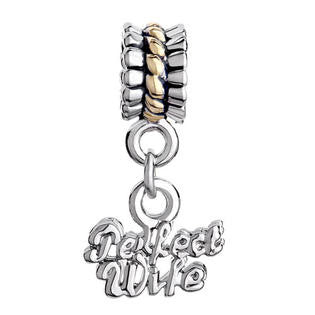 Silver and Gold Perfect Wife  Style Dangling Charm Fit All Brand Charm Bracelets