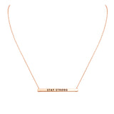 Horizontal Bar Pendant Necklace Stay Strong (Rose Gold)
