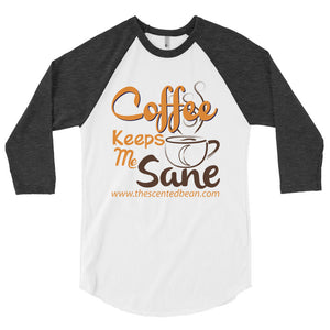 Coffee Keeps Me Sane 3/4 Sleeve