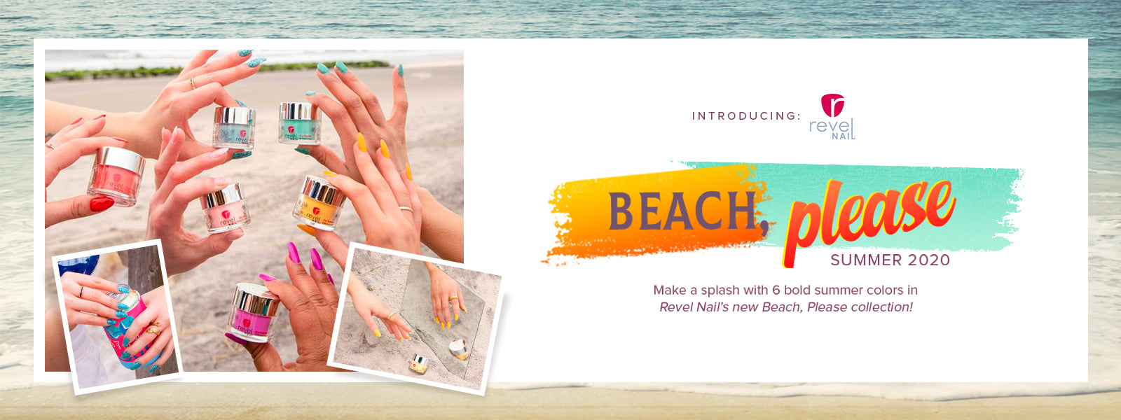 Revel Nail Beach, Please Summer 2020 Collection