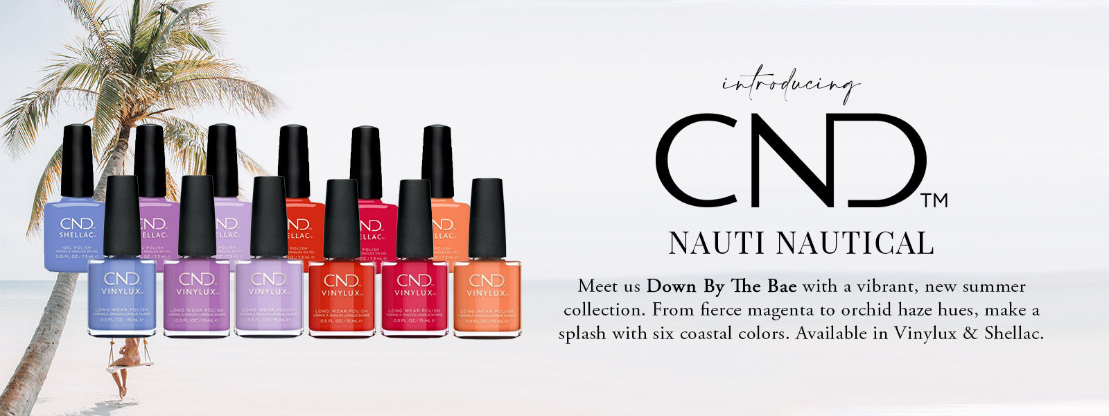 CND Nauti Nautical Collection