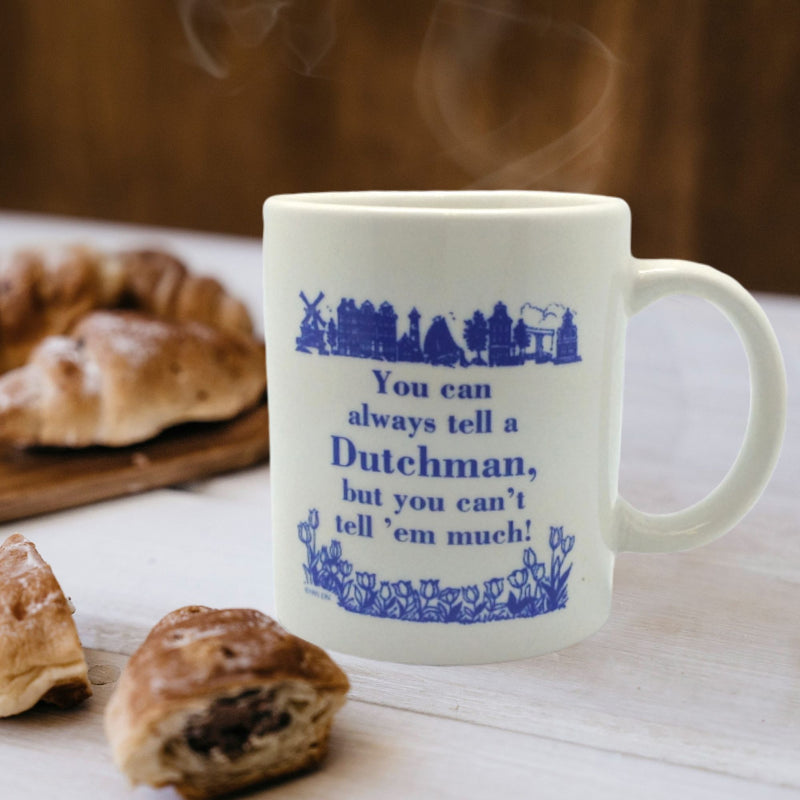 Coffee Mug: Tell A Dutchman
