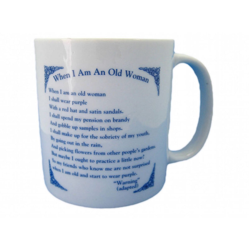 When I Am An Old Woman Ceramic Coffee Cup