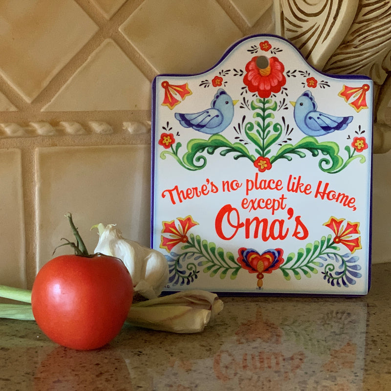 """No Place Like Home Except Oma's"" Decorative Kitchen Trivet"