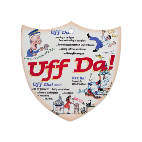Ceramic Decoration Shield Uff Da!