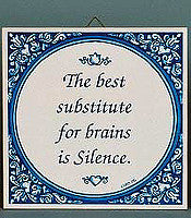 Ceramic Tile Quotes: Substitute For Brains.. - Collectibles, General Gift, Home & Garden, Kitchen Decorations, SY: Best Substitute for Brains, Tiles-Sayings - 2