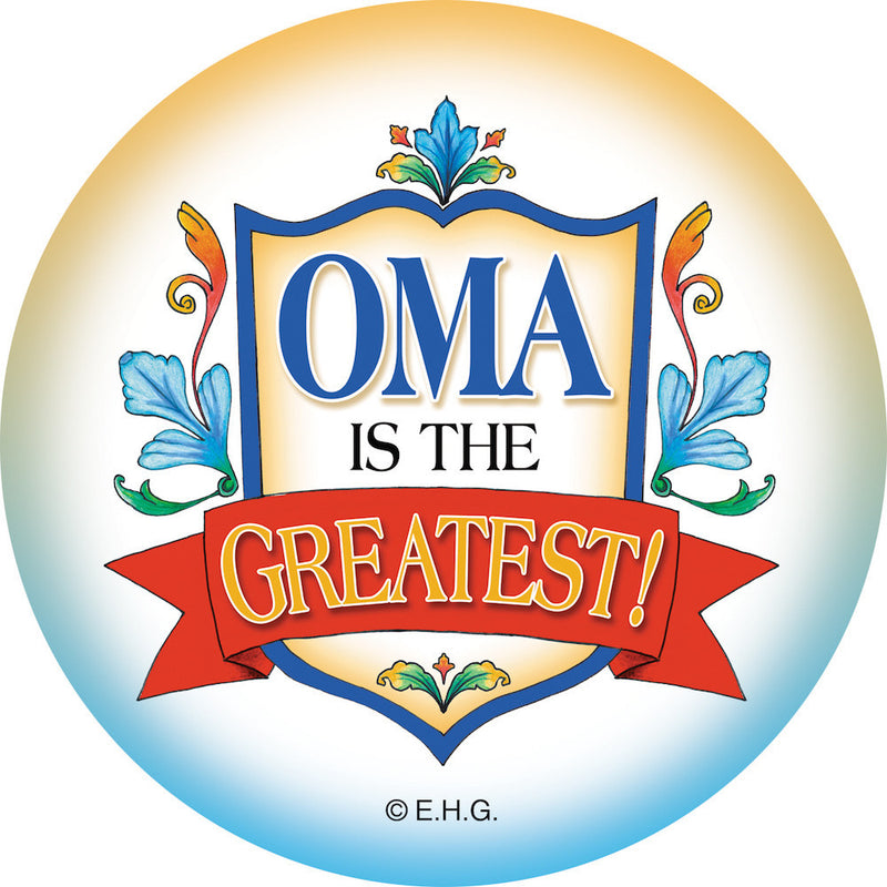 Magnet Button Oma is the Greatest - Collectibles, CT-100, CT-102, Dutch, Festival Buttons, German, Germany, Home & Garden, Kitchen Magnets, Magnets-German, Magnets-Refrigerator, Oma, PS-Party Favors, SY: Oma is the Greatest
