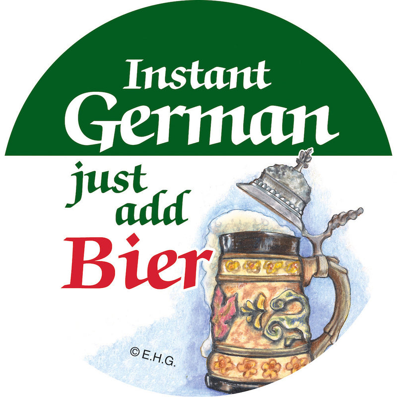 Metal Button  inchesInstant German Just add Bier - Alcohol, Apparel-Costumes, CT-620, Festival Buttons, Festival Buttons-German, German, Germany, Metal Festival Buttons, PS- Oktoberfest Party Favors, PS-Party Favors, PS-Party Favors German, SY: Instant German, Top-GRMN-B