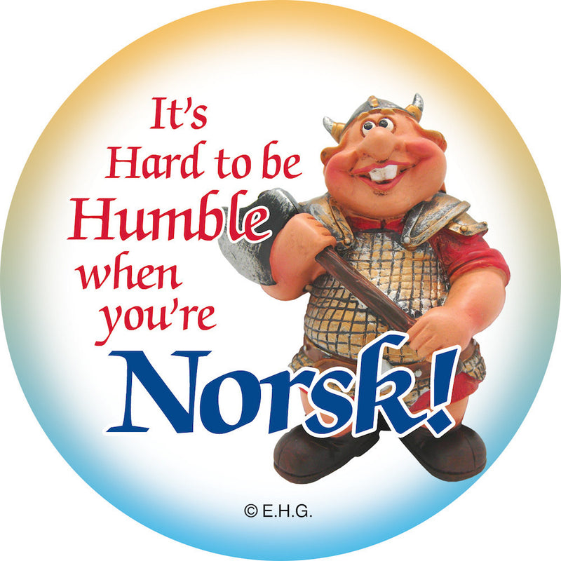 Magnet Button Humble Norsk - Below $10, Collectibles, Festival Buttons, Home & Garden, Kitchen Magnets, Magnetic Buttons, Magnets-Refrigerator, Norwegian, PS-Party Favors, PS-Party Favors Norsk, SY: Humble Being Norsk, Top-NRWY-B