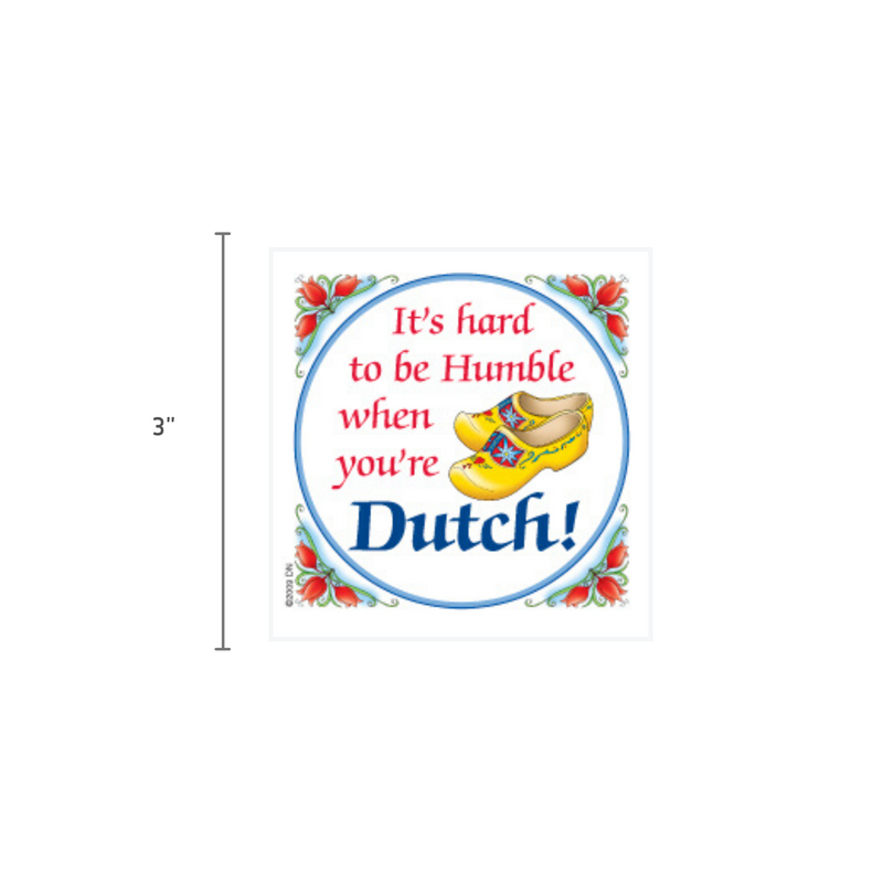 Dutch Souvenirs Magnet Tile Humble Dutchman