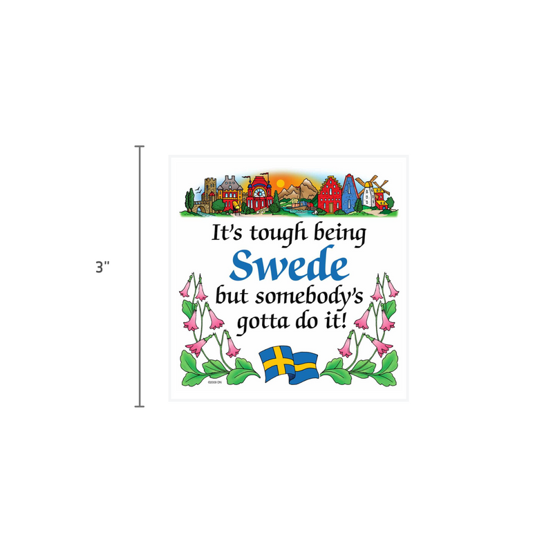 Swedish Souvenirs Magnet Tile Tough Being Swede