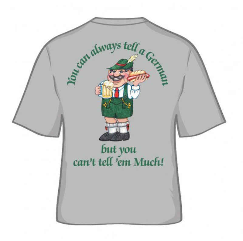 German Tee Shirt  inchesYou Can Tell A German But You Can't Tell 'Em Much inches - Apparel- T Shirts, Apparel-Costumes, Apparel-Shirt-German, CT-106, German, Germany, Grey, L, M, Medium, Size, SY: Tell a German, Top-GRMN-B, XL, XXL