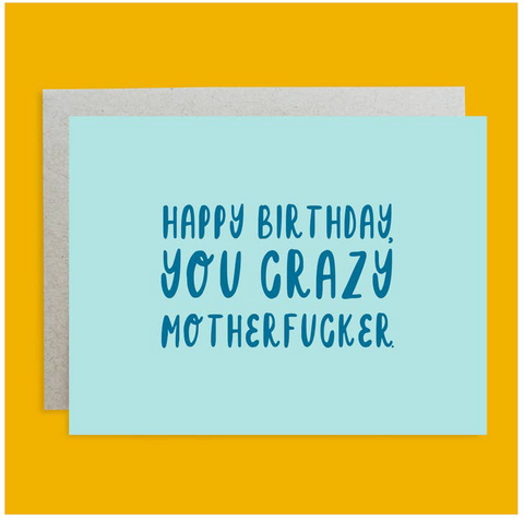 Happy Birthday Crazy Motherfucker Handlettered Greeting Card