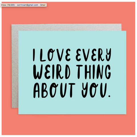 I Love Every Weird Thing Handlettered Greeting Card
