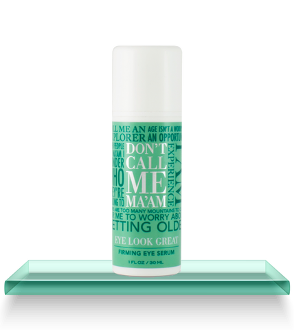 Eye Look Great Firming Eye Serum - Don't Call Me Ma'am Skin Care - 1