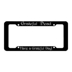 Grateful Dead Have A Grateful Dead License Plate Frame