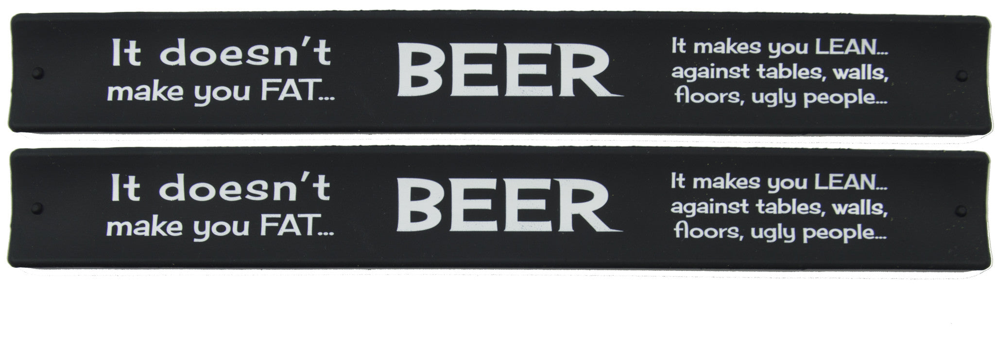 Humor Slap Bands  - Beer It Doesn't Make You Fat